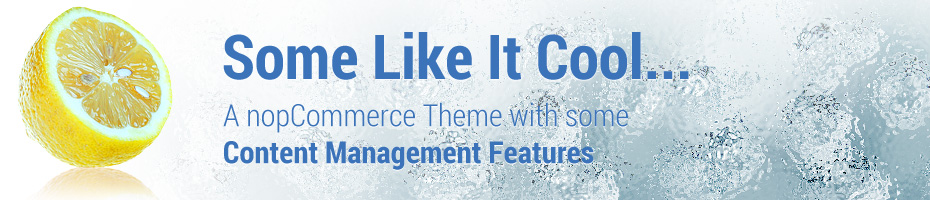 Some Like It Cool... - A nopCommerce Theme with some Content Management Features